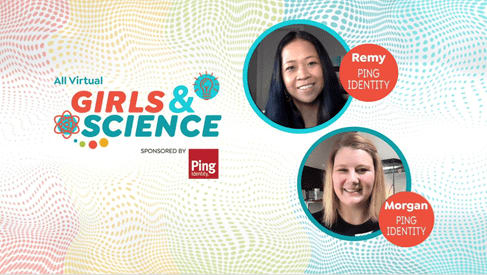 Girls & Science sponsored by Ping Identity