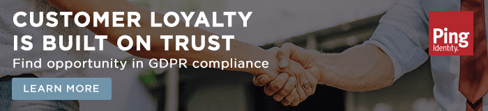 Customer loyalty is built on trust. Find opportunity in GDPR compliance