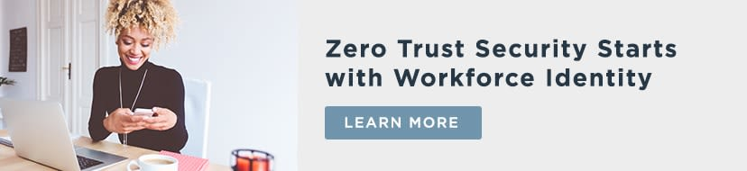 Zero Trust security starts with workforce identity